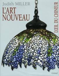 Judith Miller - L'Art nouveau.
