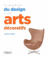 Judith Miller - Le grand livre du design et des arts décoratifs.