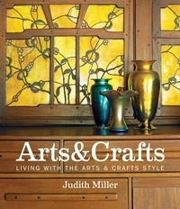Judith Miller - Miller's Arts & Crafts - Living with the Arts & Crafts Style.
