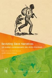Judith Misrahi-Barak - Revisiting Slave Narratives I - Les avatars contemporains des récits d'esclaves.
