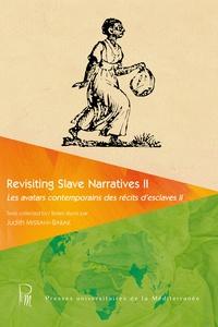 Judith Misrahi-Barak - Revisiting Slave Narratives - Tome 2, Les avatars contemporains des récits d'esclaves.