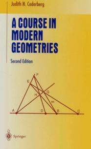 Judith-N Cederberg - A Course in Modern Geometries. - 2nd Edition.