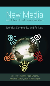 Judith n. Martin et Leah Macfadyen - New Media and Intercultural Communication - Identity, Community and Politics.