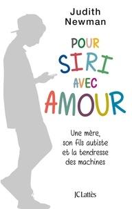 Pour Siri avec amour - Une mère, son fils autiste et la tendresse des machines.pdf