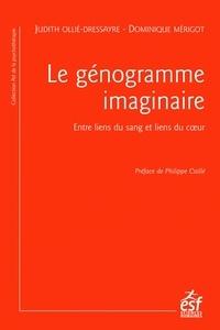 Judith Ollié-Dressayre et Dominique Mérigot - Le génogramme imaginaire - Entre liens du sang et liens du coeur.