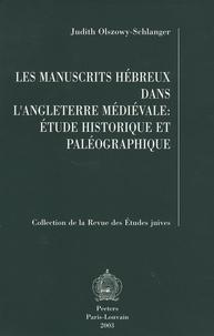 Judith Olszowy-Schlanger - Les manuscrits hébreux dans l'Angleterre médiévale: étude historique et paléographique.