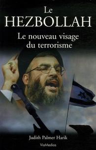 Judith Palmer Harik - Le Hezbollah - Le nouveau visage du terrorisme.