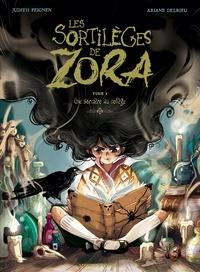Judith Peignen et Ariane Delrieu - Les sortilèges de Zora Tome 1 : Une sorcière au collège.