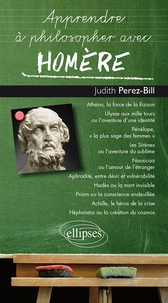 Judith Perez - Apprendre à philosopher avec Homère.