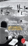 Judith Perrignon - Les faibles et les forts.