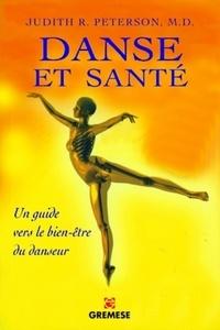 Danse et santé- Comment prévenir et guérir tous les stress physiques liés à la danse - Judith R Peterson |