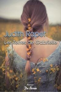 Judith Rapet - Les terres de Gabrielle.