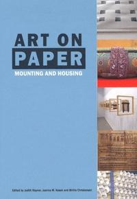 Judith Rayner et Joanna M. Kosek - Art on Paper - Mounting and Housing.