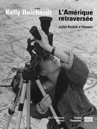 Judith Revault-d'Allonnes - Kelly Reichardt - L'Amérique retraversée.