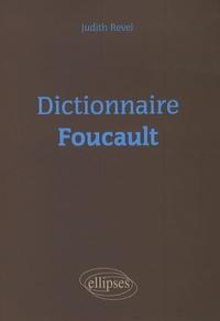 Judith Revel - Dictionnaire Foucault.