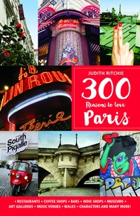 Judith Ritchie - 300 Reasons to Love Paris.