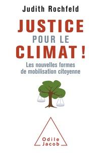 Judith Rochfeld - Justice pour le climat ! - Les nouvelles formes de mobilisation citoyenne.