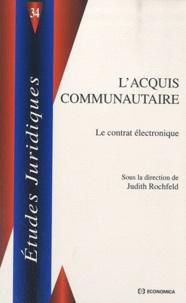Judith Rochfeld - L'acquis communautaire - Le contrat électronique.
