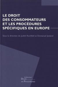 Judith Rochfeld et Emmanuel Jeuland - Le droit des consommateurs et les procédures spécifiques en Europe.