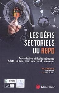 Les défis sectoriels du RGPD - Anonymisation, véhicules autonomes, e-santé, FinTechs, smart cities, Al et concurrence.pdf