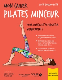 Judith Samama-Patte - Mon cahier pilates minceur - Avec 12 cartes power motivation.
