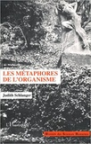 Judith Schlanger - Les métaphores de l'organisme.