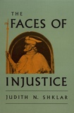 Judith Shklar - The Faces of Injustice.