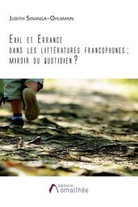 Judith Sinanga-Ohlmann - Exil et errance dans les littératures francophones : miroir du quotidien ?.