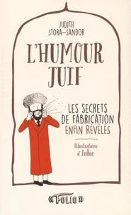 Judith Stora-Sandor et  Inkie - L'humour juif - Les secrets de fabrication enfin révélés.