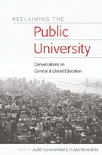 Judith Summerfield et Crystal Benedicks - Reclaiming the Public University - Conversations on General and Liberal Education.