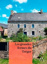 Judith Tanguy-Schroër - Les grandes fermes du Trégor.