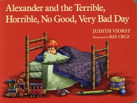 Judith Viorst et Ray Cruz - Alexander and the Terrible, Horrible, No Good, Very Bad Day.