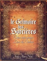 Le grimoire des sorcières - Créez votre propre livre des ombres.pdf