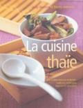 Judy Bastyra et Becky Johnson - La cuisine thaïe - Une cuisine exotique et épicée : traditions, techniques, ingrédients et recettes.