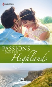 Judy Campbell et Kathryn Jensen - Passions dans les Highlands - 3 romans.