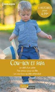 Judy Christenberry et Stella Bagwell - Cow-boy et papa - Le défi d'un père - Par amour pour sa fille - Le cow-boy qu'elle attendait.
