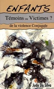 Judy Da Silva - Enfants Témoins ou Victimes ? - De la violence conjugale.