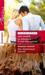 Judy Duarte et Barbara Dunlop - Le dilemme d'une amoureuse - Son mystérieux amant.