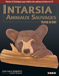 Judy Gale Roberts et Jerry Booher - Intarsia Animaux sauvages - Le travail du bois. Patrons & techniques pour réaliser des animaux de bois en 3-D.