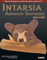 Judy Gale Roberts et Jerry Booher - Intarsia - Les animaux sauvages.
