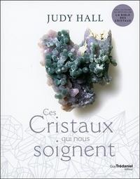 Judy Hall - Ces cristaux qui nous soignent.