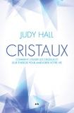 Judy Hall - Cristaux - Comment utiliser les cristaux et leur énergie pour améliorer votre vie.