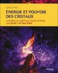 Judy Hall - Energie et pouvoir des cristaux - Utiliser les cristaux pour activer la loi de l'attraction.