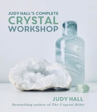 Judy Hall - Judy Hall's Complete Crystal Workshop.