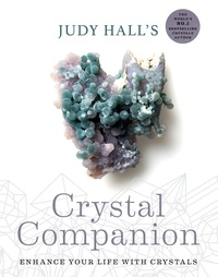 Judy Hall - Judy Hall's Crystal Companion - Enhance your life with crystals.
