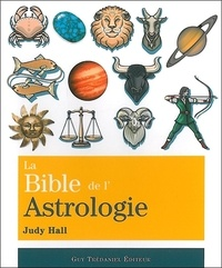 La bible de l'astrologie - Judy Hall |