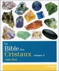 Judy Hall - La bible des cristaux - Volume 3.