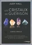 Judy Hall - Les cristaux de guérison - Cartes oracle - Coffret de 50 cartes pour vous guider sur le chemin de la compréhension de soi et de la guérison....