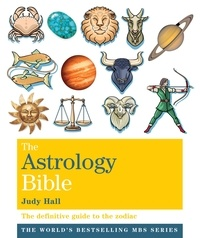 Judy Hall - The Astrology Bible - The definitive guide to the zodiac.