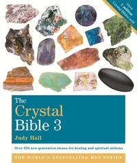 Judy Hall - The Crystal Bible, Volume 3 - Godsfield Bibles.